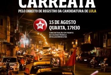 Carreata pelo direito de registro da candidatura de Lula acontece nesta quarta-feira (15) em Alagoinhas